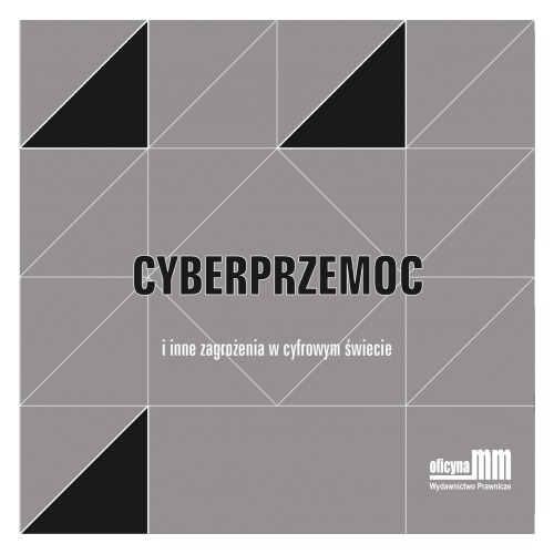 PUBLIKACJA: Cyberprzemoc i inne zagrożenia w cyfrowym świecie